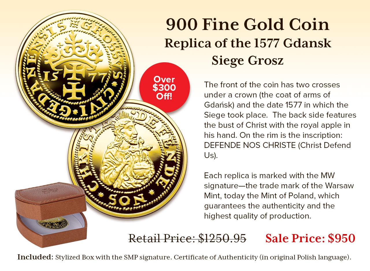 900 Fine Gold Coin on Sale - Replica of the 1577 Gdansk Siege Grosz Only $950. Over $300 Off!